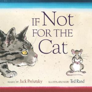 If Not for the Cat by Prelutsky