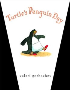 Turtle's Penguin Day by Gorbachev