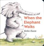 When the Elephant Walks by Kasza