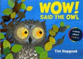 Wow Said the Owl by Hopgood