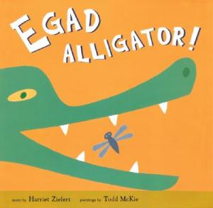 Egad Alligator by Ziefert