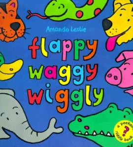 Flappy Waggy Wiggly by Leslie