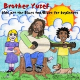 Brother Yusef Kids Get the Blues Too