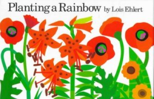 Planting a Rainbow by Ehlert