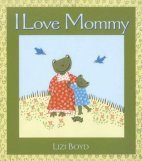 I Love Mommy by Boyd