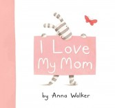 I love My Mom by Walker