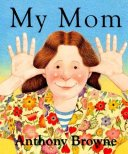 My Mom by Browne