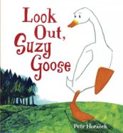 Look Out Suzy Goose by Petr Horacek
