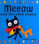 Meeow and the Little Chairs by Braun