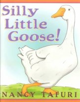 Silly Little Goose by Tafuri