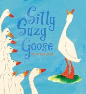 Silly Suzy Goose by Horacek
