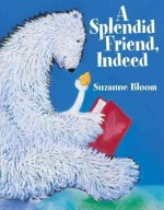 Splendid Friend Indeed by Bloom