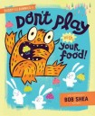 Buddy and the Bunnies in Don't Play with Your Food by Shea