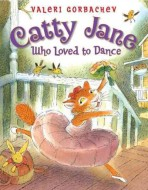 Catty Jane Who Loved to Dance by Gorbachev