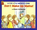 Don't Wake Up Mama by Christelow